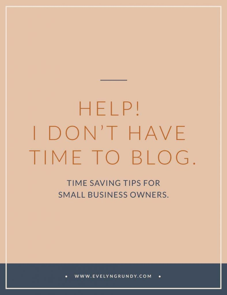 I don't have time to blog: time saving tips for small business owners