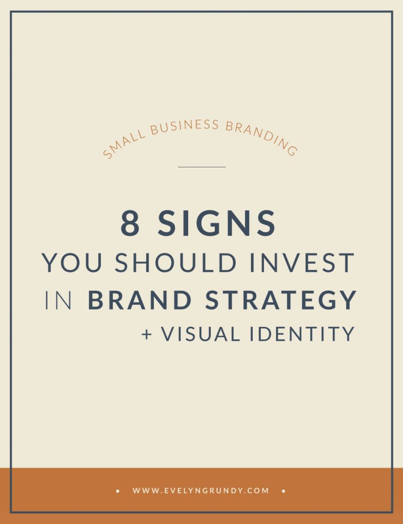 Signs you should invest in brand strategy + visual design identity